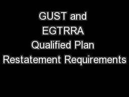 GUST and EGTRRA Qualified Plan Restatement Requirements