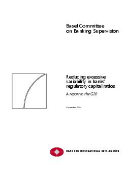 Basel Committee on Banking Supervision Reducing excessive variability in banks regulatory capital ratios A report to the G November   This publication is available on the BIS website  www