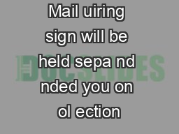 Mail uiring sign will be held sepa nd nded you on ol ection PDF document - DocSlides