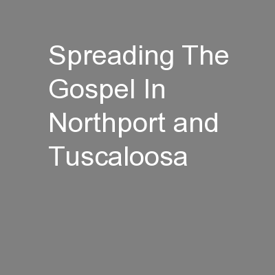 Spreading The Gospel In Northport and Tuscaloosa