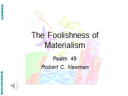 The Foolishness of Materialism PowerPoint PPT Presentation