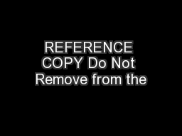 REFERENCE COPY Do Not Remove from the