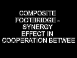 COMPOSITE FOOTBRIDGE - SYNERGY EFFECT IN COOPERATION BETWEE