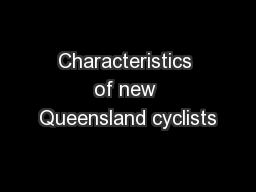 Characteristics of new Queensland cyclists PowerPoint PPT Presentation