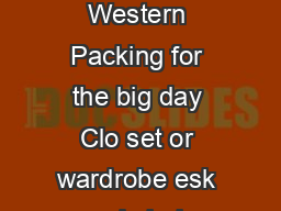 Residence at Western Packing for the big day Clo set or wardrobe esk and chair