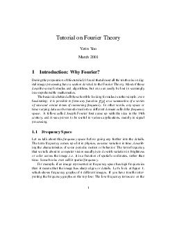 utorial on ourier Theory erin oo March  Intr oduction Wh ourier During the preparation of this tutorial found that almost all the te xtbooks on dig ital image processing ha section de oted to the our