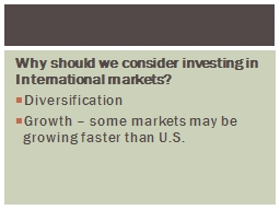 Why should we consider investing in International markets?