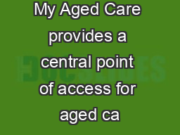 My Aged Care provides a central point of access for aged ca
