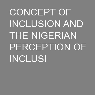 CONCEPT OF INCLUSION AND THE NIGERIAN PERCEPTION OF INCLUSI