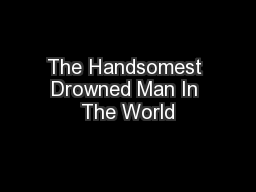The Handsomest Drowned Man In The World