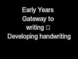 Early Years Gateway to writing – Developing handwriting
