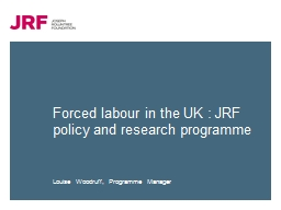 Forced labour in the UK : JRF policy and research programme