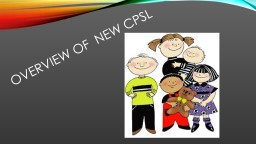 overview of  new CPSL