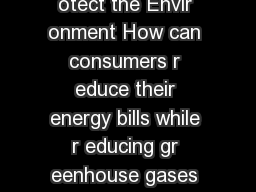 Energy Ef ficiency Reduce Energy Bills Pr otect the Envir onment How can consumers r educe their energy bills while r educing gr eenhouse gases and air pollution Thr ough energy ef ficiency While con