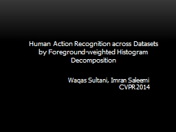 Human Action Recognition across Datasets by Foreground-weig