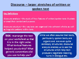 Discourse – larger stretches of written or spoken text