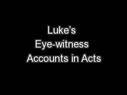 Luke's Eye-witness Accounts in Acts