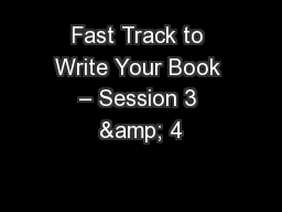 Fast Track to Write Your Book – Session 3 & 4