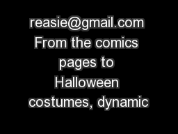 reasie@gmail.com From the comics pages to Halloween costumes, dynamic