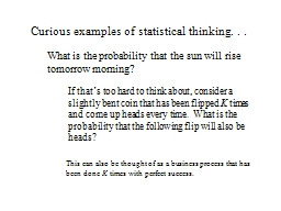 Curious examples of statistical thinking. . . PowerPoint PPT Presentation