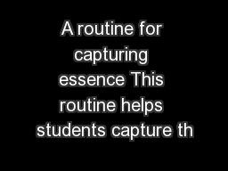 A routine for capturing essence This routine helps students capture th PowerPoint PPT Presentation