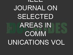 IEEE JOURNAL ON SELECTED AREAS IN COMM UNICATIONS VOL