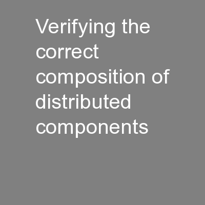 Verifying the correct composition of distributed components