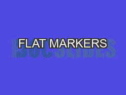 FLAT MARKERS