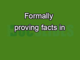Formally proving facts in PowerPoint PPT Presentation