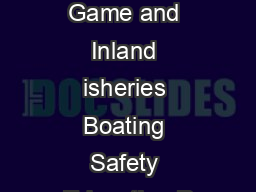 epartment of Game and Inland isheries Boating Safety Education P