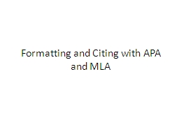 Formatting and Citing with APA and MLA PowerPoint PPT Presentation