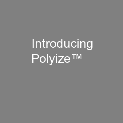 Introducing Polyize™
