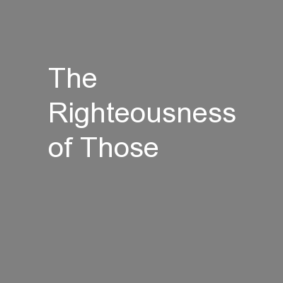 The Righteousness of Those