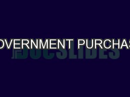 GOVERNMENT PURCHASE