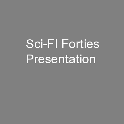 Sci-FI Forties Presentation PowerPoint PPT Presentation
