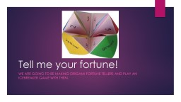 Tell me your fortune!