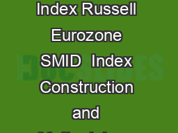 JUNE  Russell Europe SMID  Index Russell Eurozone SMID  Index Construction and Methodology Contact Us Email indexrussell