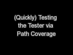 (Quickly) Testing the Tester via Path Coverage