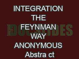 INTEGRATION THE FEYNMAN WAY ANONYMOUS Abstra ct