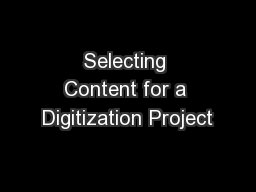 Selecting Content for a Digitization Project