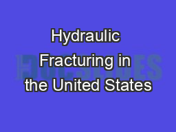 Hydraulic Fracturing in the United States
