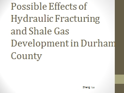 Possible Effects of Hydraulic Fracturing and Shale Gas Deve