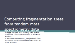 Computing fragmentation trees from tandem mass