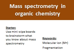 Mass spectrometry in organic chemistry PowerPoint PPT Presentation