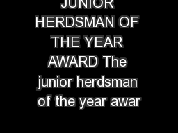 JUNIOR HERDSMAN OF THE YEAR AWARD The junior herdsman of the year awar