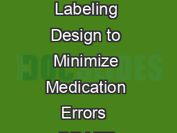 Guidance for Industry  Safety Considerations for Container Labels and Carton Labeling Design to Minimize Medication Errors  DRAFT GUIDANCE This guidance document is being di stributed for comment pur
