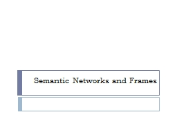 Semantic Networks and Frames PowerPoint PPT Presentation