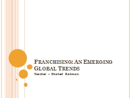 Franchising: An Emerging Global Trends PowerPoint PPT Presentation
