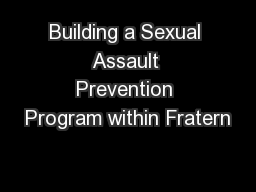 Building a Sexual Assault Prevention Program within Fratern