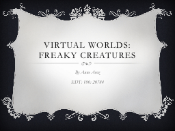 Virtual Worlds: Freaky Creatures